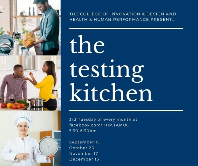 The Testing Kitchen will be broadcast live on the third Tuesday of every month at 5:30 p.m. on https://www.facebook.com/HHP.TAMUC